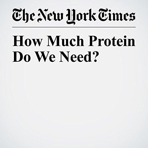 How Much Protein Do We Need? audiobook cover art