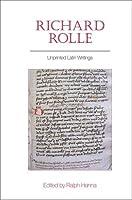 Richard Rolle: Unprinted Latin Writings: Super Canticum Canticorum - Super Magnificat - De Vita Activa et Contemplativa- Viridarium, vel De Misericordia Dei (Exeter Medieval Texts and Studies)