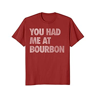 Mens You Had Me At Bourbon Distressed Shirt Large Cranberry