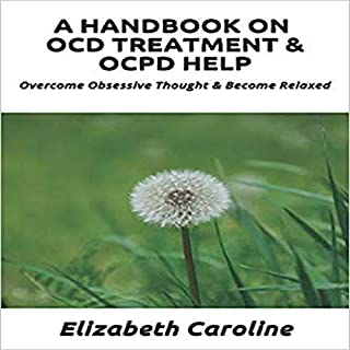 A Handbook On OCD Treatment & OCPD Help     Overcome Obsessive Thought & Become Relaxed              By:                                                                                                                                 Elizabeth Caroline                               Narrated by:                                                                                                                                 Becky Brabham                      Length: 1 hr and 14 mins     Not rated yet     Overall 0.0