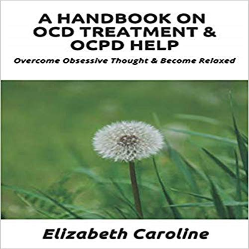 A Handbook On OCD Treatment & OCPD Help audiobook cover art