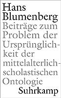 Beitraege zum Problem der Urspruenglichkeit der mittelalterlich-scholastischen Ontologie