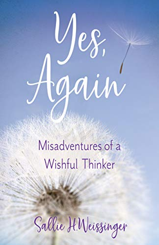 Yes, Again: (Mis)adventures of a Wishful Thinker (English Edition)