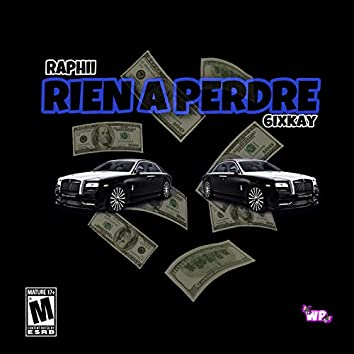 Rien A Perdre (feat. 6ixkay)