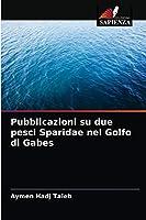 Pubblicazioni su due pesci Sparidae nel Golfo di Gabes