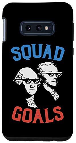 Galaxy S10e Squad Goals Washington Hamilton Founding Fathers 4th Of July Case