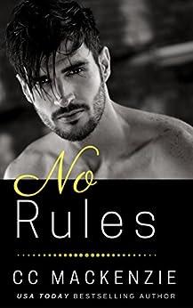 No Rules: A Ludlow Nights Romance - Book 4 by [CC MacKenzie]