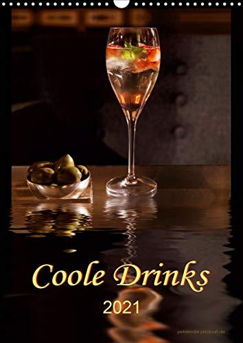 Coole Drinks (Wandkalender 2021 DIN A3 hoch)