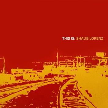 This Is: Shaub Lorenz