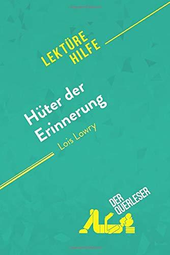 Hüter der Erinnerung von Lois Lowry (Lektürehilfe): Detaillierte Zusammenfassung, Personenanalyse und Interpretation