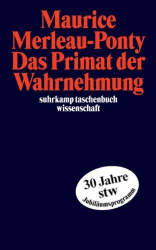 Das Primat der Wahrnehmung (suhrkamp taschenbuch wissenschaft)