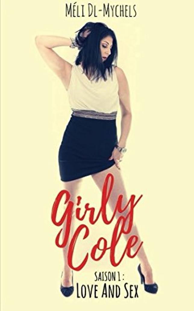 パーセント気球寝室Girly Cole: Love & Sex (Saison 1)