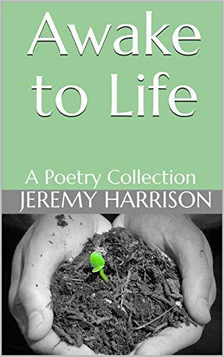 Awake to Life: A Poetry Collection (English Edition)