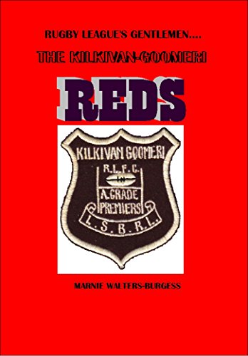 Rugby League's Gentlemen... The Kilkivan-Goomeri Reds (English Edition)