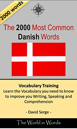 The 2000 Most Common Danish Words: Vocabulary Training : Learn the Vocabulary you need to know to improve you Writing, Speaking and Comprehension (English Edition)