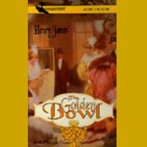 The Golden Bowl (Dramatized) audiobook cover art