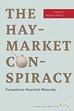 The Haymarket Conspiracy: Transatlantic Anarchist Networks (Working Class in American History)