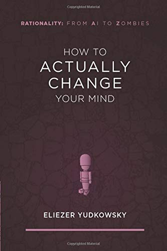 How to Actually Change Your Mind