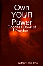 Goddess of Pele - Own Your Power (Goddess Prayers - Change Your Life Book 40)
