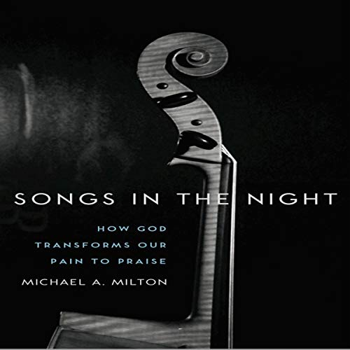 Songs in the Night Audiobook By Michael A. Milton cover art