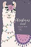 Christmas Card Record Book: Llama Christmas Card Address Book & Record Book. A Ten-Year Address Book & Tracker.
