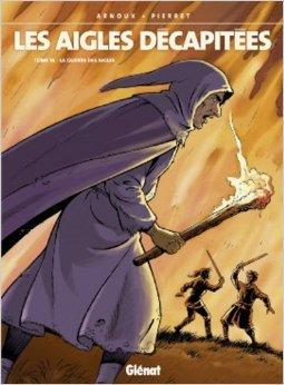 Les aigles décapitées, Tome 16 : La guerre des aigles de Erik Arnoux,Michel Pierret ( 6 novembre 2002 )