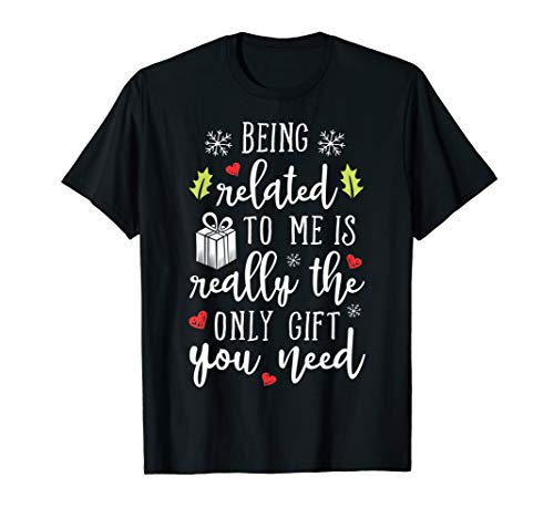 Being Related To Me Funny Christmas Family Xmas Pajamas Gift T-Shirt