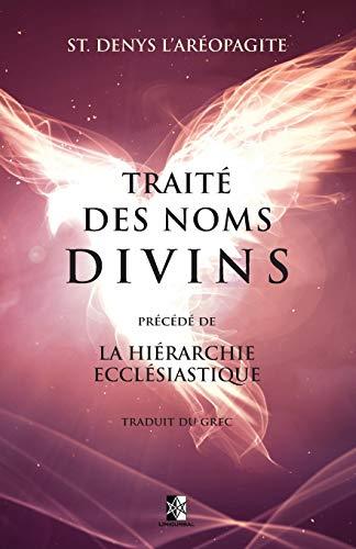 Traité des Noms Divins: précédé de La Hiérarchie Ecclésiastique