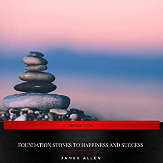 Foundation Stones to Happiness and Success                   By:                                                                                                                                 James Allen                               Narrated by:                                                                                                                                 Sarah Jane Barry                      Length: 41 mins     Not rated yet     Overall 0.0