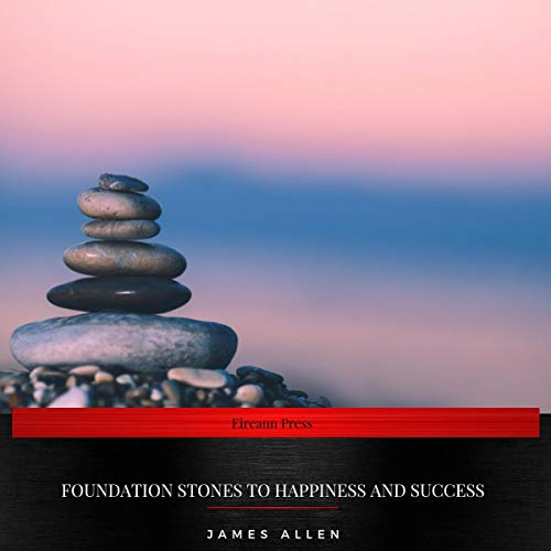 Foundation Stones to Happiness and Success audiobook cover art
