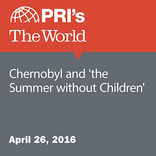 Chernobyl and 'the Summer without Children' audiobook cover art