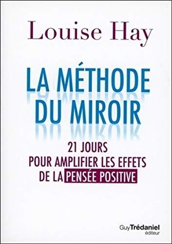 Zrkadlová metóda: 21 dní na zosilnenie účinkov pozitívneho myslenia
