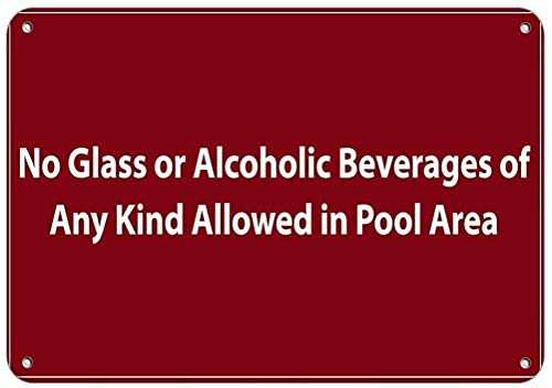 "DKISEE Blechschild aus Aluminium mit Aufschrift ""No Glass or Alcoholic Beverages of Any Art Allowed in Pool"", 20,3 x 30,5 cm"