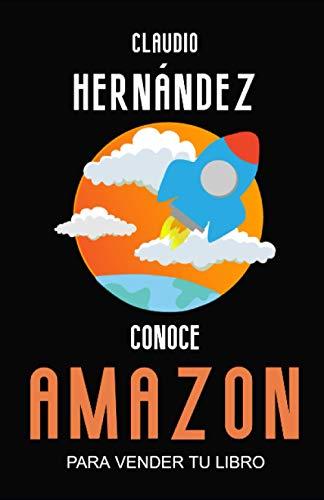 Conoce Amazon para vender tu libro: Todas las claves y experiencia para...