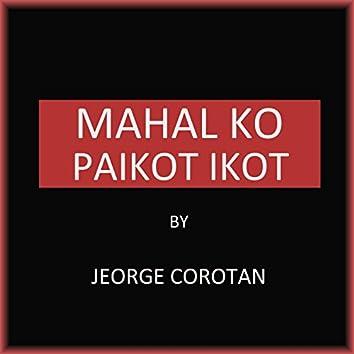 Mahal Ko / Paikot Ikot