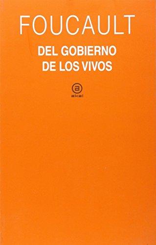 El gobierno de los vivos: Curso del Collège de France (1979 1980): 364 (Universitaria)