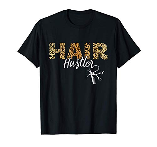 Hair Hustler - Hairstylist Gifts - Hairdresser Gift Leopard T-Shirt