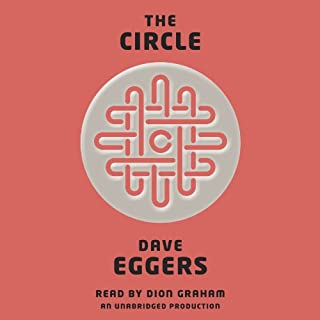 The Circle                   By:                                                                                                                                 Dave Eggers                               Narrated by:                                                                                                                                 Dion Graham                      Length: 13 hrs and 42 mins     8,072 ratings     Overall 3.8