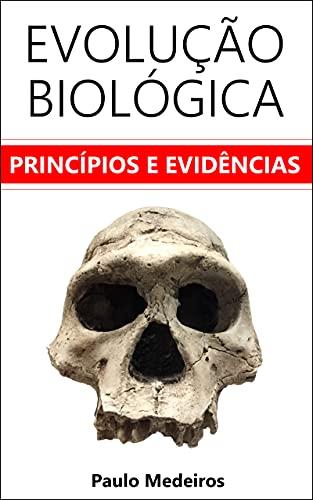 Evolução Biológica: princípios e evidências