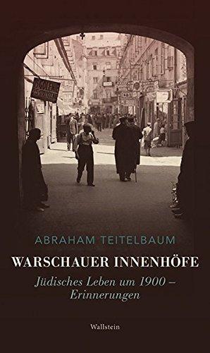 Warschauer Innenhöfe: Jüdisches Leben um 1900 – Erinnerungen