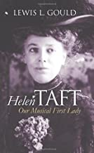 Helen Taft: Our Musical First Lady (Modern First Ladies)