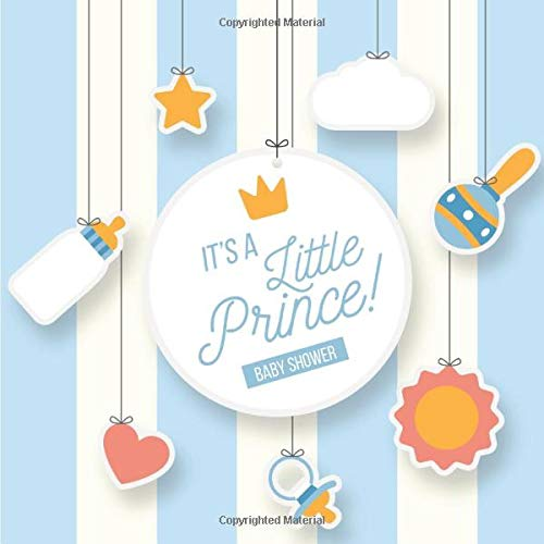 It's a Little Prince! Baby Shower: Newborn Wishes Booklet - Charming Sentences Among Beautiful Watercolor Pages With Pastel Cute Animals - Wishes For New Born Baby Boy!