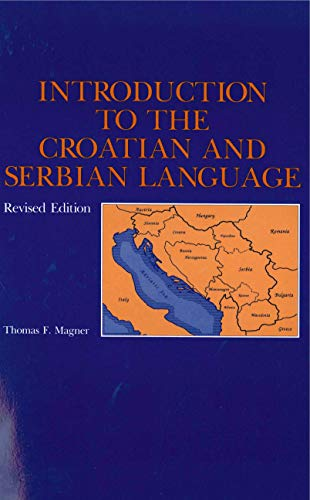 Compare Textbook Prices for Introduction to the Croatian and Serbian Language 2 Edition ISBN 9780271015361 by Magner, Thomas F.
