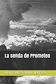 La senda de Prometeo par Juan Carlos Garrido del Pozo