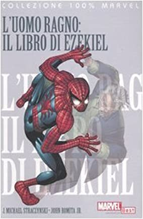 LUomo Ragno: il libro di Ezekiel: 6 (Collezione 100% Marvel) di Straczynski, J. Michael (2009) Tapa blanda