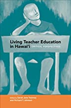 Living Teacher Education in Hawai'i: Critical Perspectives