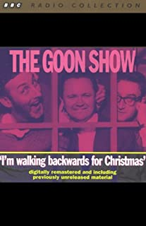 The Goon Show, Volume 3     I'm Walking Backwards for Christmas              By:                                                                                                                                 The Goons                               Narrated by:                                                                                                                                 The Goons                      Length: 2 hrs and 2 mins     2 ratings     Overall 3.5
