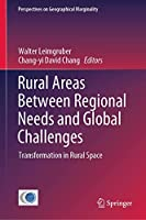 Rural Areas Between Regional Needs and Global Challenges: Transformation in Rural Space (Perspectives on Geographical Marginality (4))