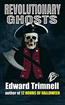 Revolutionary Ghosts by [Edward Trimnell]