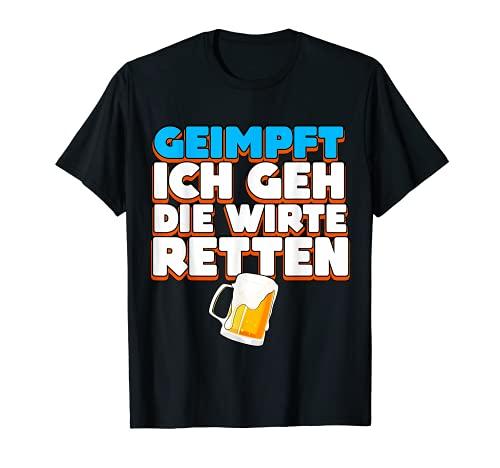 Ich bin geimpft ich geh die Wirte retten Bier trinken T-Shirt